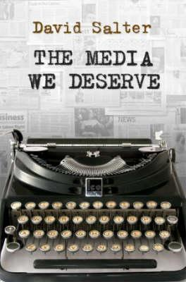 The Media We Deserve: Underachievement In The Fourth Estate