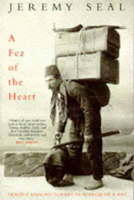 A Fez of The Heart by Jeremy Seal