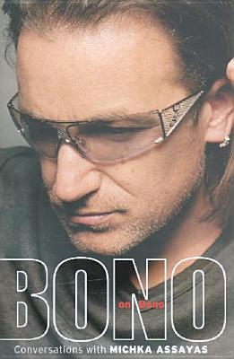 bono on bono conversations with michka assayas assayas michka