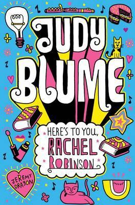 Here's to You, Rachel Robinson by Judy Blume