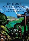 By Hook Or By Crook: A Journey In Search Of English