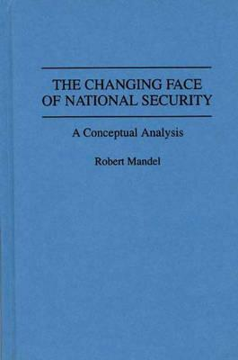 The Changing Face of National Security: A Conceptual Analysis