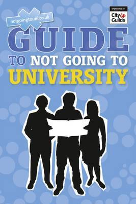 The Ngtu Guide to Not Going to University. by Andrew Shanahan