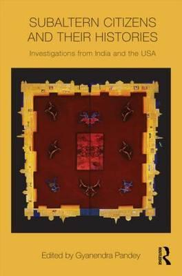 Subaltern Citizens and Their Histories: Investigations from India and the USA