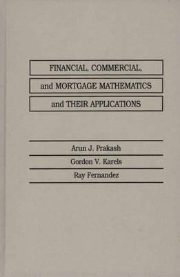 Financial, Commercial, and Mortgage Mathematics and Their Applications