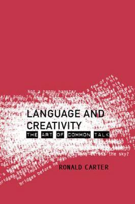 Language and Creativity: The Art of Common Talk