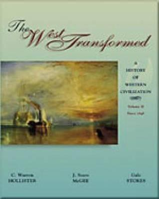 The West Transformed: A History of Western Civilization, Vol 2, Since 1648