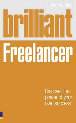 Brilliant Freelancer: Discover the Power of Your Own Success