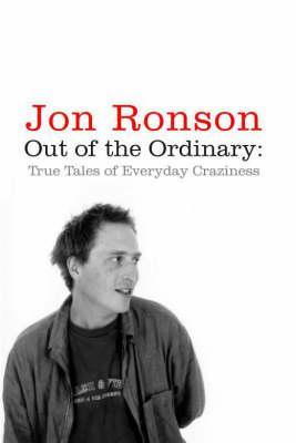 Out of the Ordinary: True Tales of Everyday Craziness