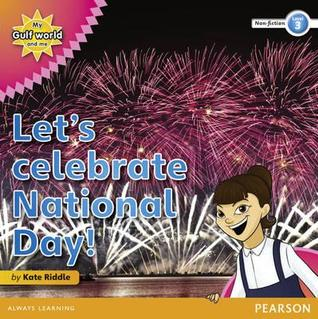 My Gulf World and Me Level 3 Non-Fiction Reader: Let's Celebrate National Day!