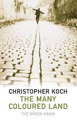 The Many-Coloured Land by Christopher J. Koch