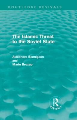 The Islamic Threat to the Soviet State (Routledge Revivals)