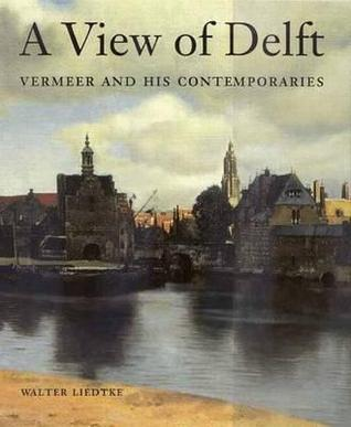 A View of Delft: Vermeer and his Contemporaries