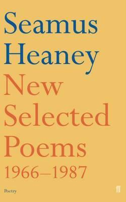 New Selected Poems 1966-1987 by Seamus Heaney