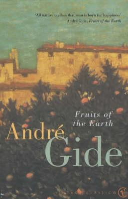 Fruits Of The Earth by André Gide
