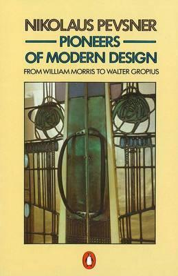 Pioneers of Modern Design by Nikolaus Pevsner