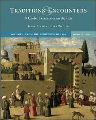 Traditions & Encounters: A Global Perspective on the Past, Volume I: From the Beginning to 1500 [With CDROM]
