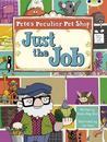 Pete's Peculiar Pet Shop: Just the Job (Turquoise B)