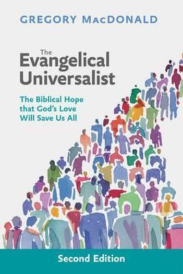 the-evangelical-universalist-the-biblical-hope-that-god-s-love-will-save-us-all