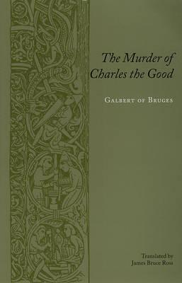 Descarga manual gratuita de libros electrónicos The Murder of Charles the Good, Count of Flanders.