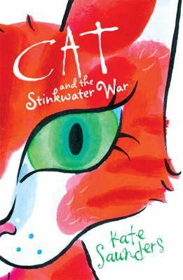 Cat And The Stinkwater War by Kate Saunders