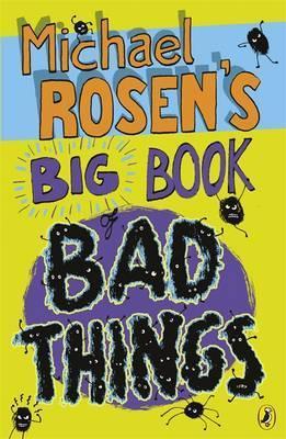 Michael Rosen's Big Book of Bad Things