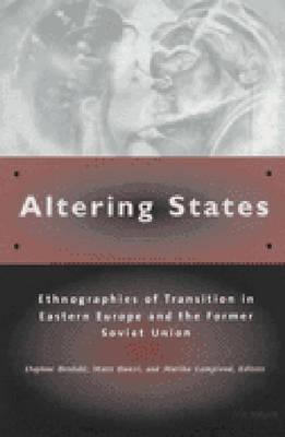 Altering States: Ethnographies of Transition in Eastern Europe and the Former Soviet Union Descargar los libros electrónicos más vendidos