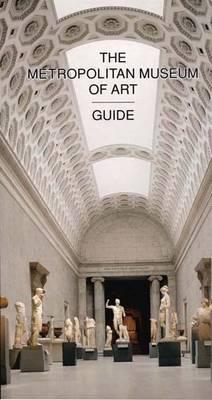 The Metropolitan Museum of Art Guide: Revised Edition