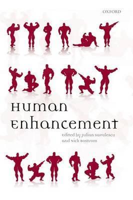 Ebook Human Enhancement by Julian Savulescu read!