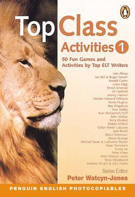 Top Class Activities, Book 1: 50 Short Games and Activities for Teachers