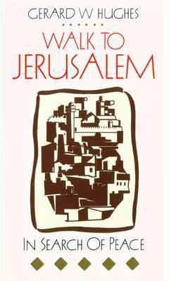 Walk To Jerusalem by Gerard W. Hughes