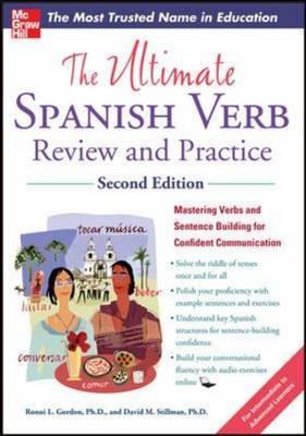 The Ultimate Spanish Verb Review and Practice, Second Editiothe Ultimate Spanish Verb Review and Practice, Second Edition N por Ronni Gordon, David Stillman