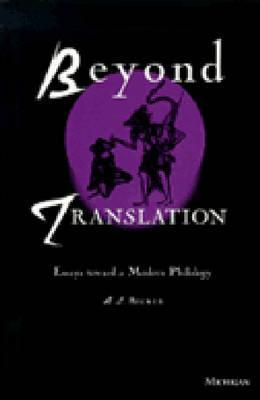 Beyond Translation: Essays toward a Modern Philology