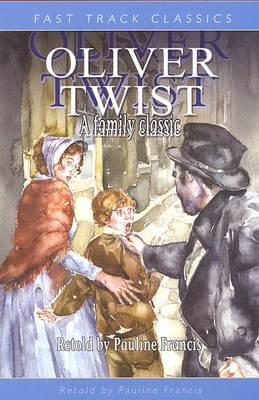 Ebook Oliver Twist (Fast Track Classics) by Pauline Francis read!