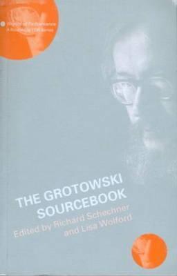 the grotowski sourcebook schechner richard wolford wylam lisa