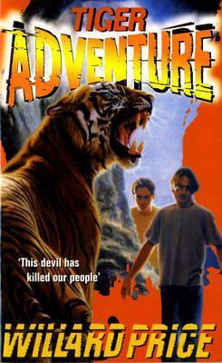 Tiger Adventure by Willard Price