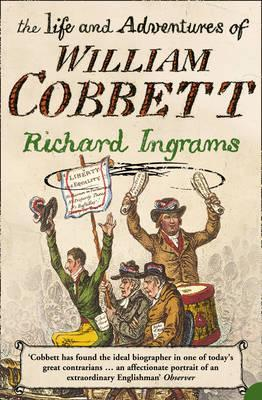TheLife and Adventures of William Cobbett by Ingrams, Richard ( Author ) ON Jul-03-2006, Paperback