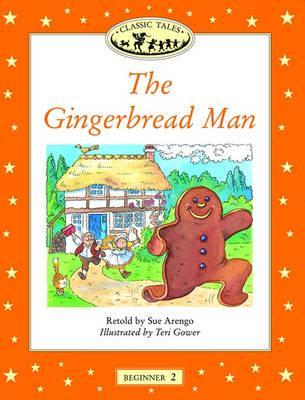 The Gingerbread Man (Oxford University Press Classic Tales, Level Beginner 2)
