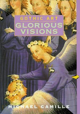 Gothic Art: Glorious Visions