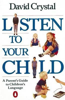 Listen to Your Child by David Crystal