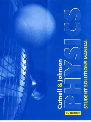 Physics, Student Solutions Manual