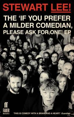 The 'If You Prefer a Milder Comedian, Please Ask for One' EP by Stewart Lee
