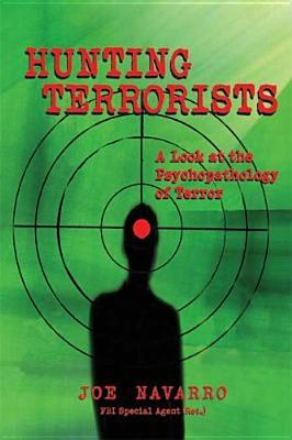 Hunting Terrorists: A Look at the Psychopathology of Terror