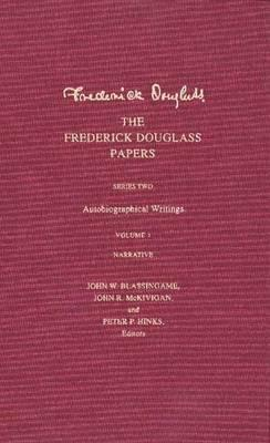 The Frederick Douglass Papers: Series 2: Autobiographical Writings; Vol 1 Narrative