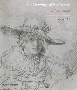 The Drawings of Rembrandt: A New Study