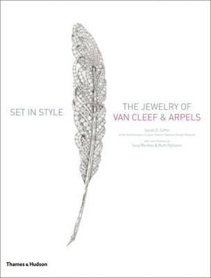 Set in Style: The Jewelry of Van Cleef & Arpels. Sarah Coffin, Suzy Menkes
