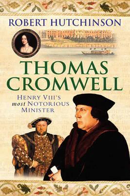 Thomas Cromwell by Robert Hutchinson