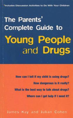 The Parents' Guide To Young People and Drugs