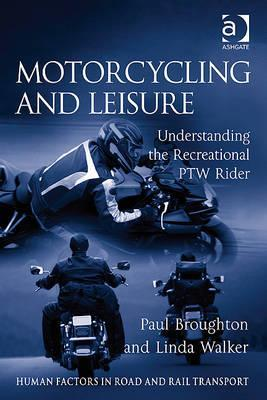 Motorcycling and Leisure: Understanding the Recreational PTW Rider