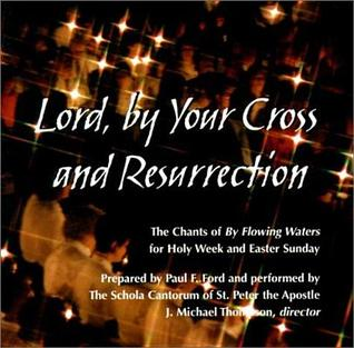 Lord, by Your Cross and Ressurection